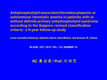 Antiphospholipid-associated thrombocytopenia or autoimmune hemolytic anemia in patients with or without definite primary antiphospholipid syndrome according.