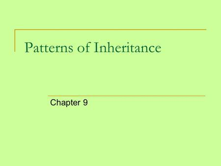 Patterns of Inheritance Chapter 9. Genetics The science of heredity. A distinct genetic makeup results in a distinct set of physical and behavioral characteristics.