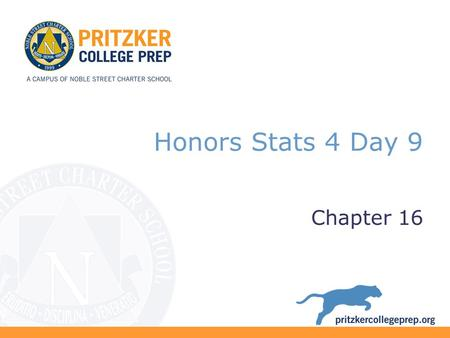 Honors Stats 4 Day 9 Chapter 16. Do Now Check Your Homework Homework: Chapter 16 p. 382 #1, 2, 4, 5, 6, 17, 18 Objective: SWBAT understand and calculate.