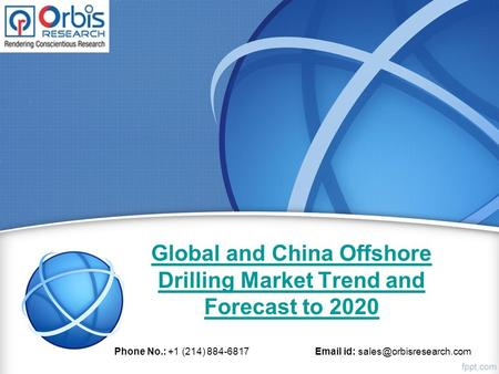 Global and China Offshore Drilling Market Trend and Forecast to 2020 Phone No.: +1 (214) 884-6817  id:
