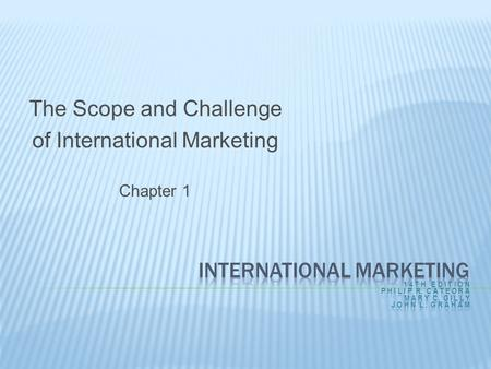 The Scope and Challenge of International <strong>Marketing</strong> Chapter 1.