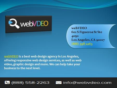 WebVDEO 601 S Figueroa St Ste 4050 Los Angeles, CA 90017 (888) 558-2263 (888) 558-2263 webVDEOwebVDEO is a best web design agency in Los Angeles, offering.