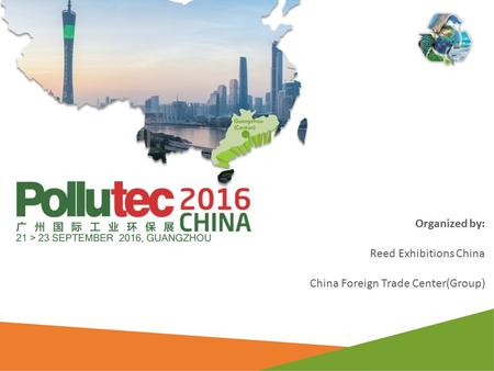 Organized by: Reed Exhibitions China China Foreign Trade Center(Group)