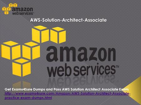 AWS-Solution-Architect-Associate Get Exams4Sure Dumps and PassExam Get Exams4Sure Dumps and Pass AWS Solution Architect Associate Exam