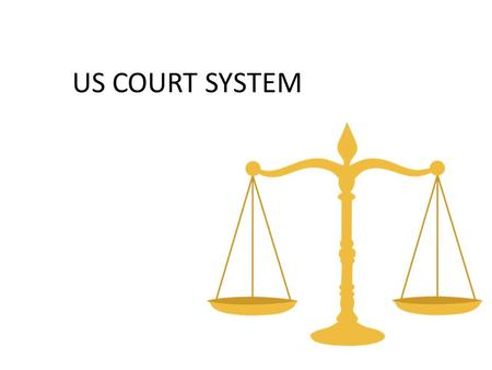 US COURT SYSTEM. Why are their two court systems? Federalism – Sharing of powers between federal and state gov't Federal/State sovereignty – Federal Powers.
