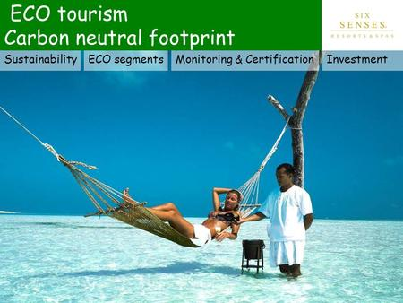 ECO tourism Carbon neutral footprint SustainabilityECO segmentsMonitoring & CertificationInvestment.