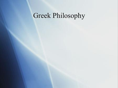 Greek Philosophy. Pre-Socratics  Ionian philosophers  Developed new ways of thinking and explaining  How to broadcast their ideas?  Differences between.