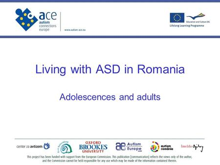 Living with ASD in Romania Adolescences and adults.