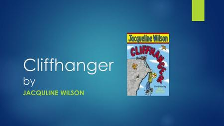 "Cliffhanger by JACQULINE WILSON. Jacquline Wilson, One of UK´s most famous writers. ""The story of Tracy Baker"" ""The suitcase Kid"" Jacquline has a really."