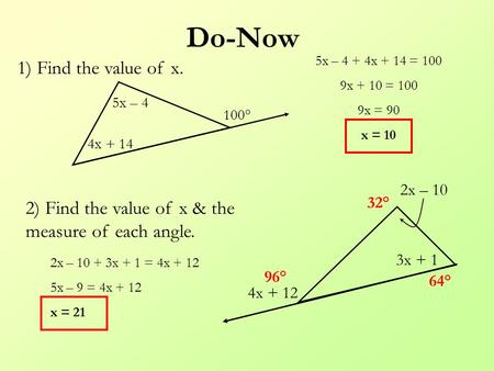Do-Now 2) Find the value of x & the measure of each angle. 5x – 4 4x + 14 100° 1) Find the value of x. 4x + 12 2x – 10 3x + 1 5x – 4 + 4x + 14 = 100 9x.