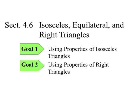 Sect. 4.6 Isosceles, Equilateral, and Right Triangles