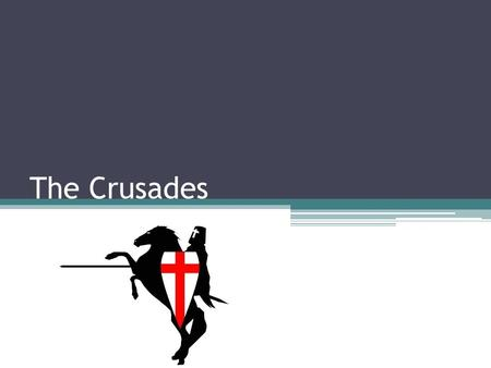 The Crusades. What were the Crusades? The Crusades were a series of Holy Wars fought over ownership of Jerusalem To go on a crusade meant going to fight.