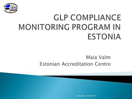 Maia Valm Estonian Accreditation Centre Brussels, 12.03.20151.