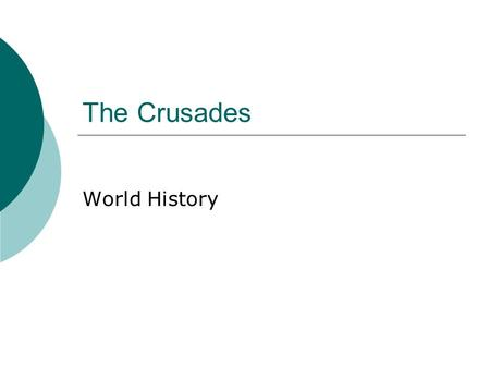 The Crusades World History. Causes  Economic Younger sons wanted land Wanted to plunder Middle East.