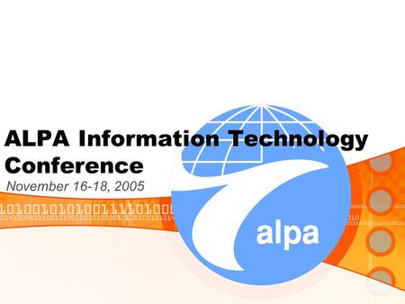 ALPA Information Technology Conference November 16-18, 2005.