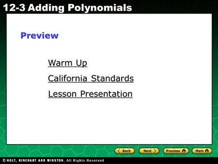 Holt CA Course 1 12-3Adding Polynomials Warm Up Warm Up Lesson Presentation Lesson Presentation California Standards California StandardsPreview.