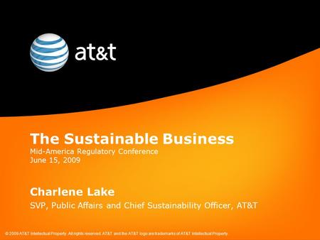 © 2009 AT&T Intellectual Property. All rights reserved. AT&T and the AT&T logo are trademarks of AT&T Intellectual Property. The Sustainable Business Mid-America.