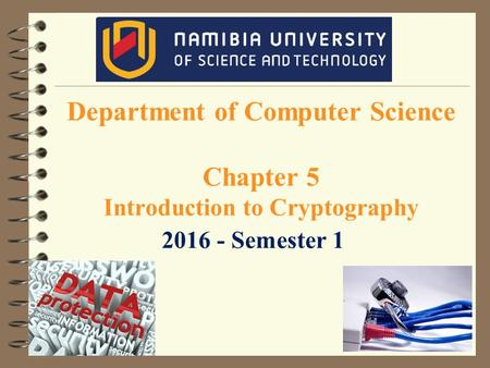 Department of Computer Science Chapter 5 Introduction to Cryptography 2016 - Semester 1.