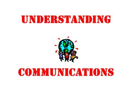 UNDERSTANDING COMMUNICATIONS. Communication is: Sharing (information) Using (symbols) Sending and (receiving) messages.
