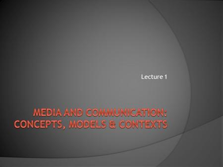 Lecture 1. What do I mean by 'communication'? Clip 1 Clip 1.