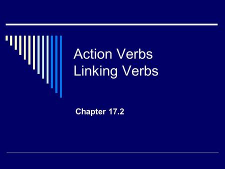 Action Verbs Linking Verbs