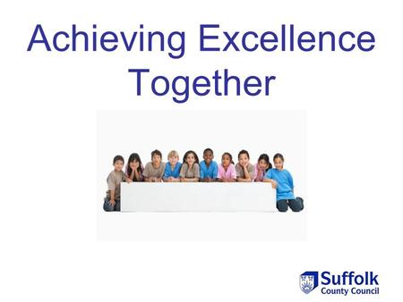 Achieving Excellence Together. Agenda 1. EADT project 2. Update information: Identifying and sharing effective practice Headteacher CD of key materials.