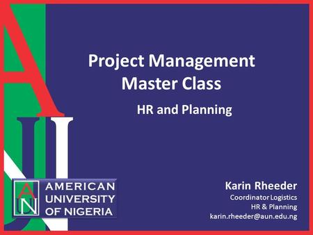 Karin Rheeder Coordinator Logistics HR & Planning Project Management Master Class HR and Planning.