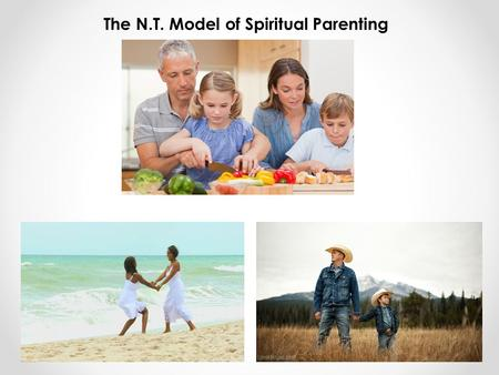 The N.T. Model of Spiritual Parenting. Nurturing believers in the N.T. was accomplished through Apostolic Parenting. 1 Corinthians 4(14-16) I do not write.