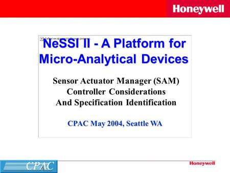Page 1 NeSSI II - A Platform for Micro-Analytical Devices Sensor Actuator Manager (SAM) Controller Considerations And Specification Identification CPAC.