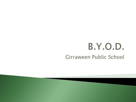 Girraween Public School.  Bring  Your  Own  Device.