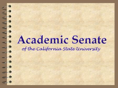 The CSU at the Beginning of the 21st Century: Meeting the Needs of the People of California.