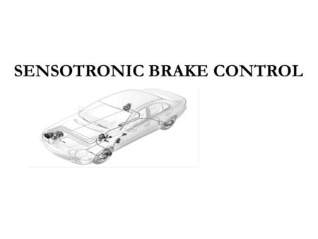 SENSOTRONIC BRAKE CONTROL. Introduction Introduction  Sensotronic Brake Control (SBC) works electronically  faster and more precisely  large number.