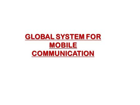 GLOBAL SYSTEM FOR MOBILE COMMUNICATION.  GSM 1800 (DCS1800) Receive (uplink) 1710-1785 MHz Transmit (downlink) 1805-1880 MHz Absolute Radio Frequency.