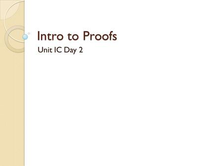 Intro to Proofs Unit IC Day 2. Do now Solve for x 5x – 18 = 3x + 2.