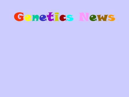 Genetics NewsGenetics News. Mutation - Overview Mechanism of mutation Spontaneous Induced Duplication/Insertions Mechanism (example: lacI) Fragile X syndrome.