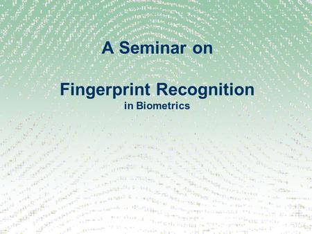 A Seminar on Fingerprint Recognition in Biometrics