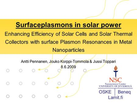 Surfaceplasmons in solar power Enhancing Efficiency of Solar Cells and Solar Thermal Collectors with surface Plasmon Resonances in Metal Nanoparticles.