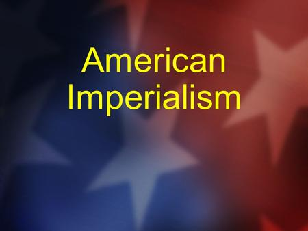 American Imperialism.  By the end of the Spanish American War, United States was occupying four of Spain's former colonies.  American imperialists.