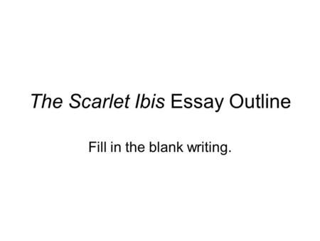 theme review activity ldquo the scarlet ibis rdquo ppt video online the scarlet ibis essay outline