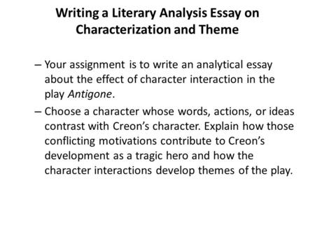 Writing a Literary Analysis Essay on Characterization and Theme – Your assignment is to write an analytical essay about the effect of character interaction.