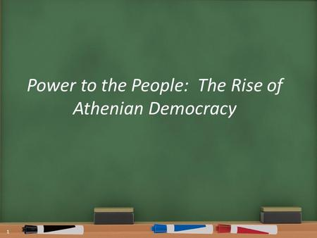 Power to the People: The Rise of Athenian Democracy 1.