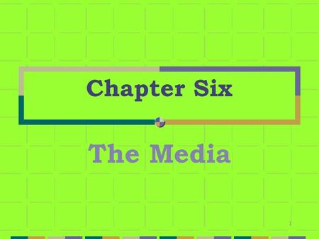 1 Chapter Six The Media. 2 People, Government and Communications The term mass media refers to the means employed in mass communication, often divided.