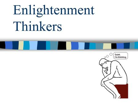 Enlightenment Thinkers. Vocabulary constitution: a written plan for gov't; limits and grants government's power Parliament: England's group of representatives.