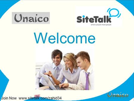 Welcome Join Now www.sitetalk.com/zahid34. Who is? The owner of Sitetalk more than 120,000 shareholders The shareholder and theire web shops have created.