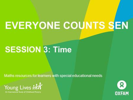 EVERYONE COUNTS SEN SESSION 3: Time Maths resources for learners with special educational needs.