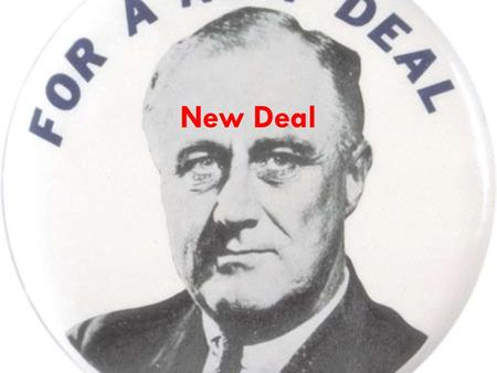 New Deal. Hoover to FDR Herbert Hoover Republican – Businesses, charities and Community – Balanced budget FDR Democrat – Federal involvement in economy.