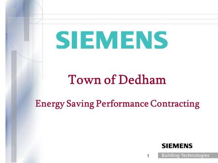 1 Town of Dedham Energy Saving Performance Contracting.