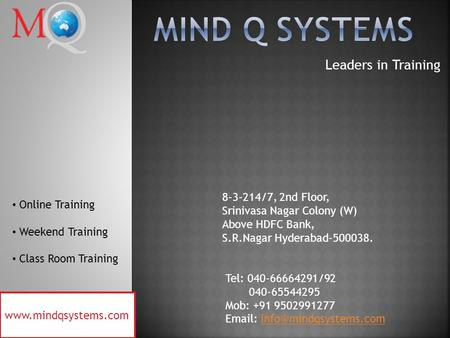 Leaders in Training 8-3-214/7, 2nd Floor, Srinivasa Nagar Colony (W) Above HDFC Bank, S.R.Nagar Hyderabad-500038. Tel: 040-66664291/92 040-65544295 Mob: