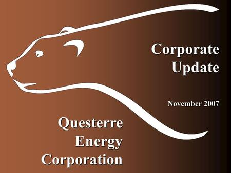 Questerre Energy Corporation CorporateUpdate November 2007.