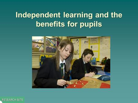 Independent learning and the benefits for pupils.